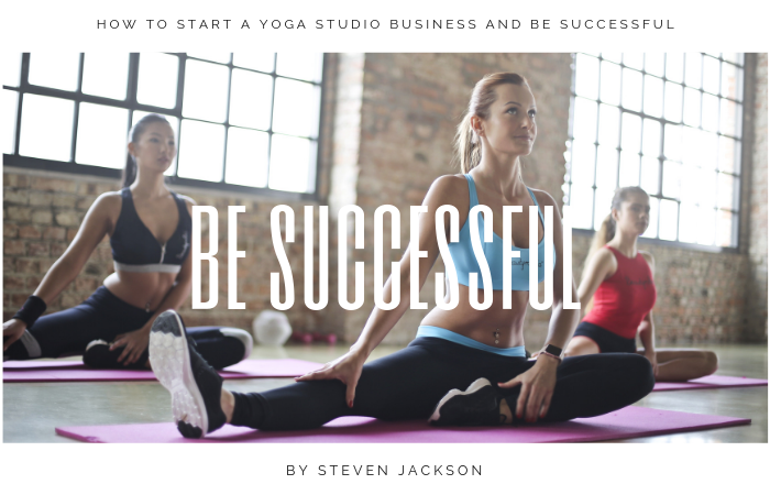 How to start a yoga studio business and improve your income?
